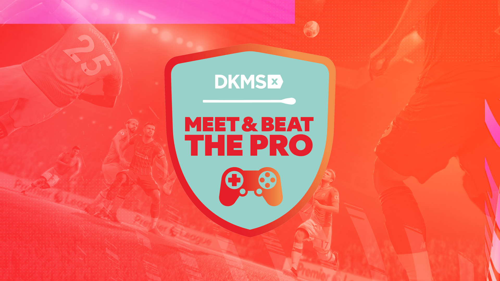 DKMS FIFA Turnier Meet and Beat the Pro